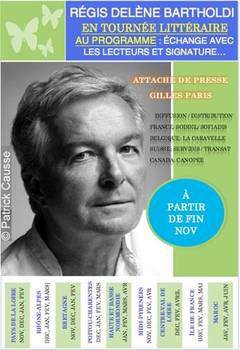 RéGIS DELèNE BARTHOLDI EN TOURNéE LITTéRAIRE DANS TOUTE LA FRANCE