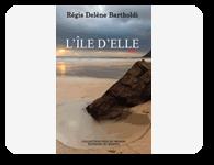 L'île d'Elle - Régis Delène Bartholdi