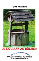 DE LA CROIX AU BÛCHER - Guy Philipps