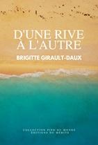 D'UNE RIVE A L'AUTRE  – BRIGITTE GIRAULT-DAUX
