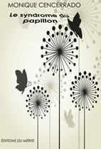 Le Syndrome du Papillon de Monique Cencerrado
